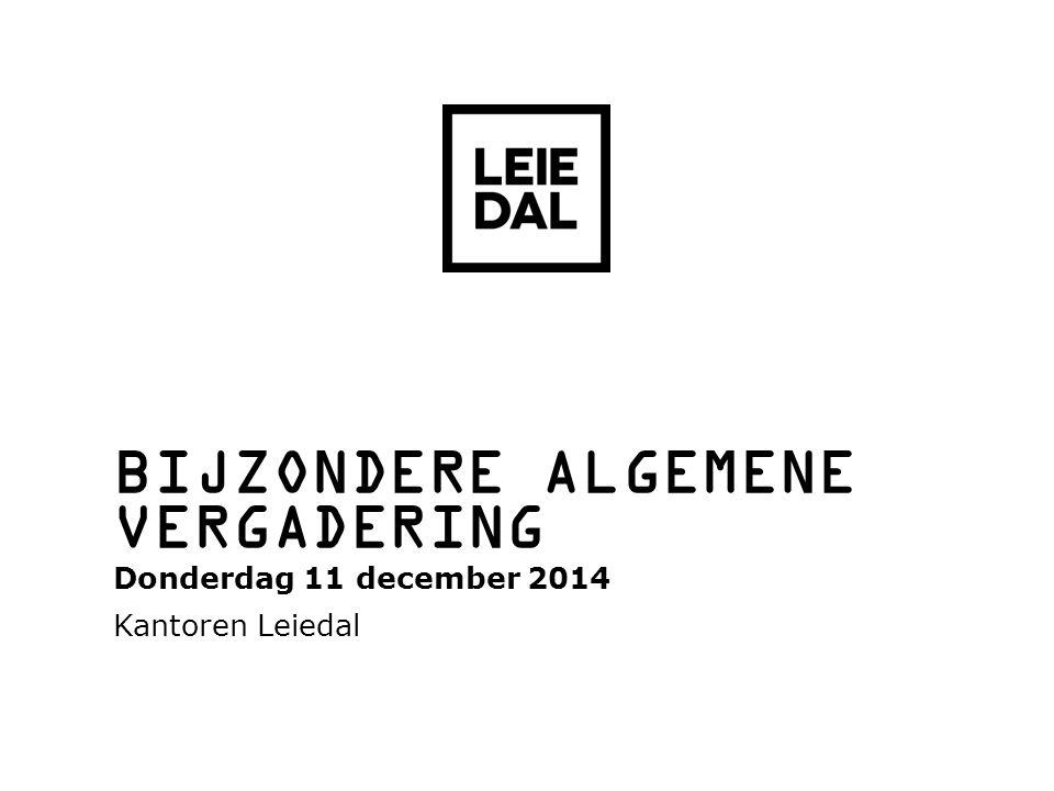 BIJZONDERE ALGEMENE VERGADERING Donderdag 11 december 2014 Kantoren Leiedal
