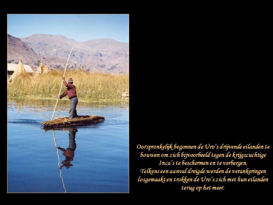 De Uro's zijn zeer trots op hun traditionele levenswijze en weigeren absoluut te verhuizen naar het vasteland.