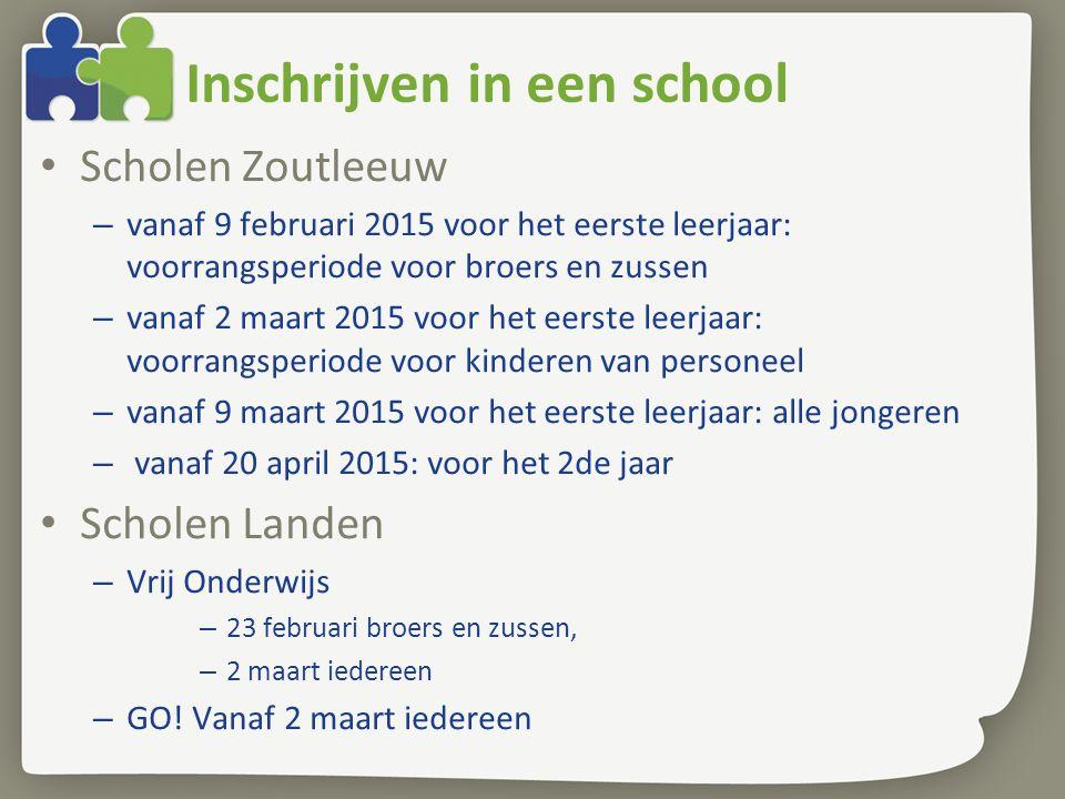 Inschrijven in een school Scholen Zoutleeuw – vanaf 9 februari 2015 voor het eerste leerjaar: voorrangsperiode voor broers en zussen – vanaf 2 maart 2