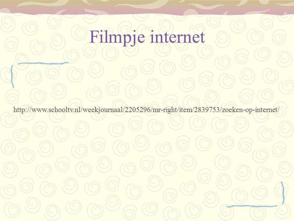 Filmpje internet http://www.schooltv.nl/weekjournaal/2205296/mr-right/item/2839753/zoeken-op-internet/