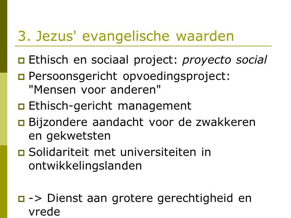 3. Jezus' evangelische waarden  Ethisch en sociaal project: proyecto social  Persoonsgericht opvoedingsproject: