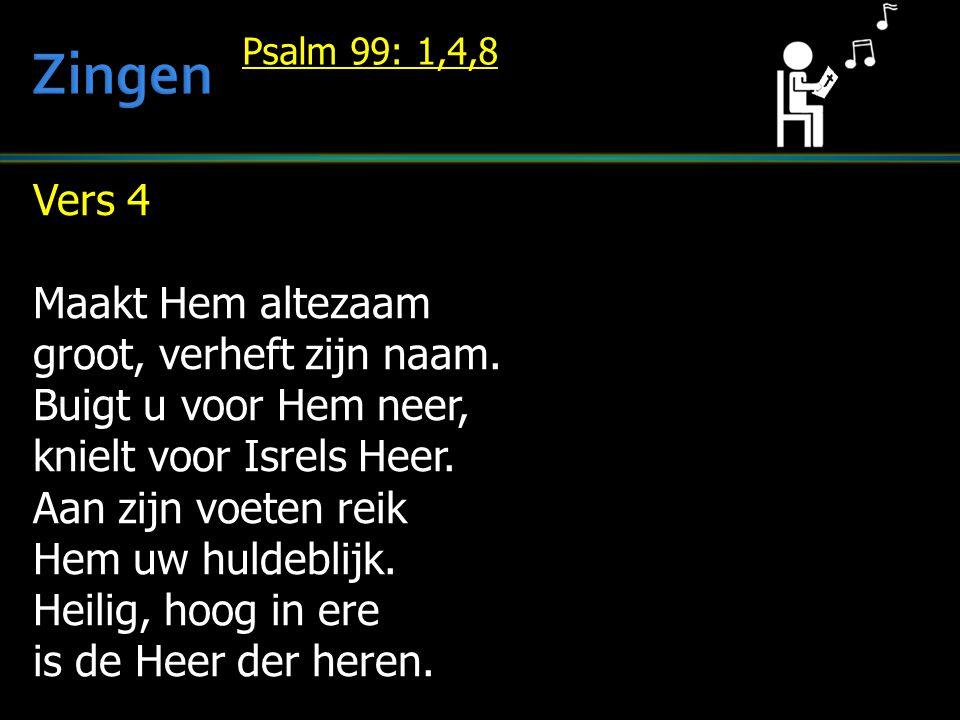 Vers 4 Maakt Hem altezaam groot, verheft zijn naam.