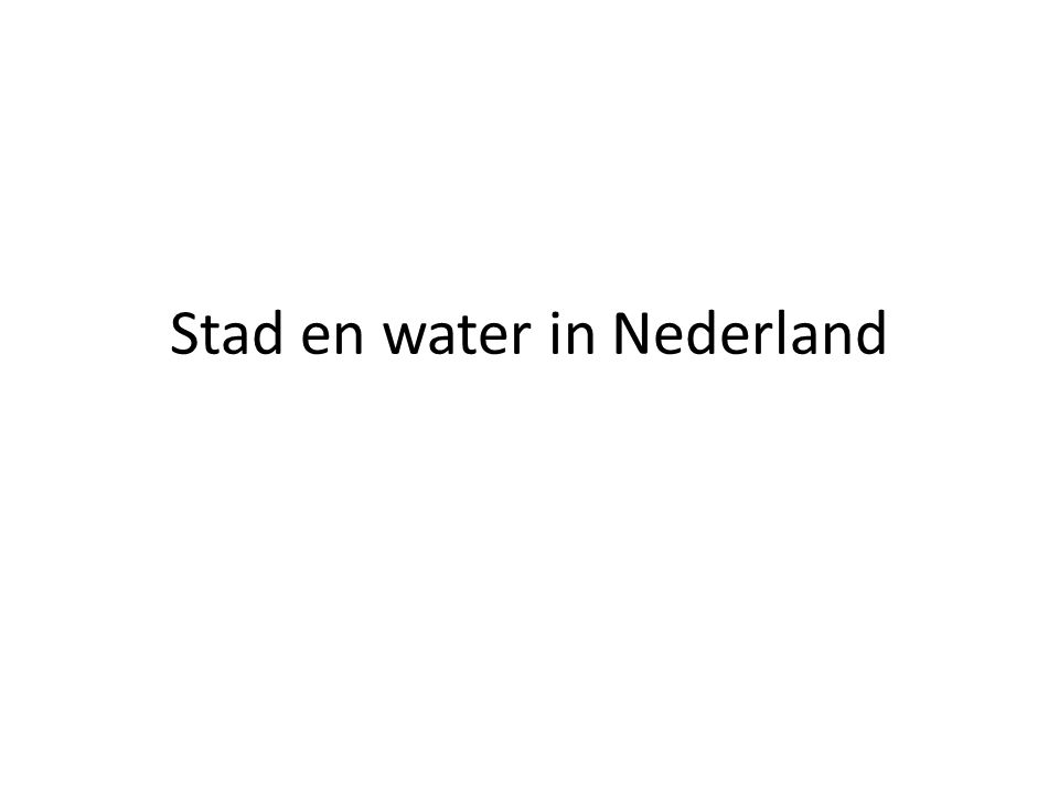 Stad en water in Nederland