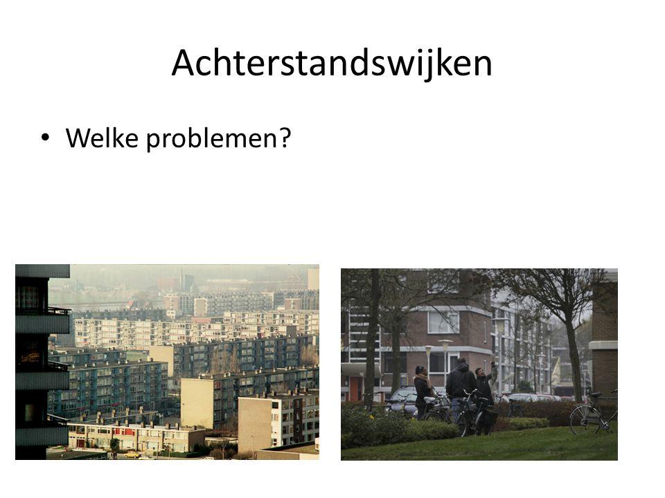 Achterstandswijken Welke problemen?