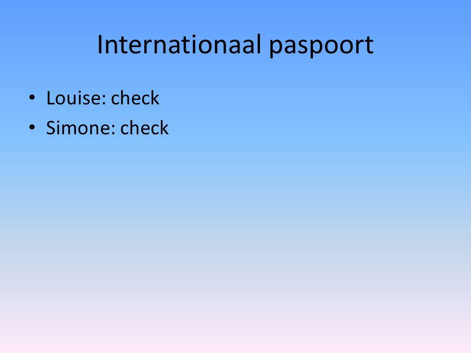 Internationaal paspoort Louise: check Simone: check
