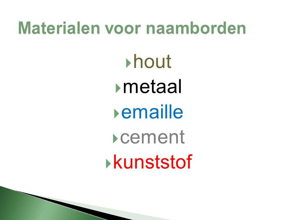  hout  metaal  emaille  cement  kunststof