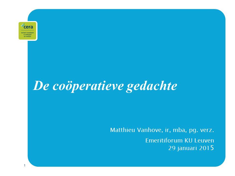 1 De coöperatieve gedachte Matthieu Vanhove, ir, mba, pg.