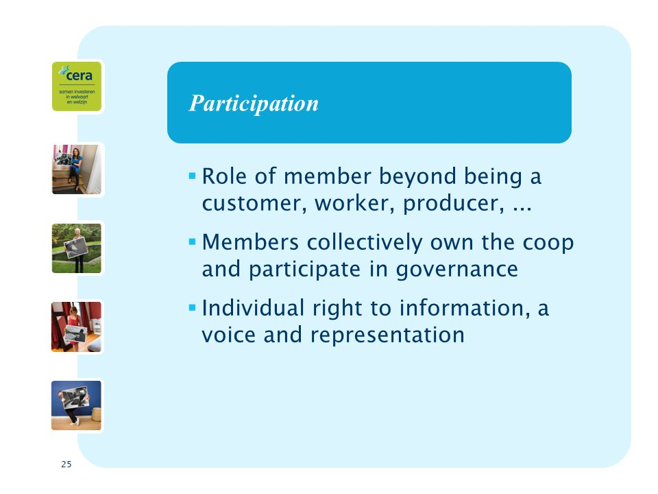25 Participation  Role of member beyond being a customer, worker, producer,...