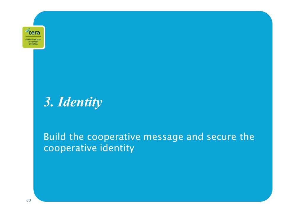 33 3. Identity Build the cooperative message and secure the cooperative identity