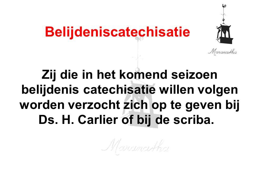 Zij die in het komend seizoen belijdenis catechisatie willen volgen worden verzocht zich op te geven bij Ds.