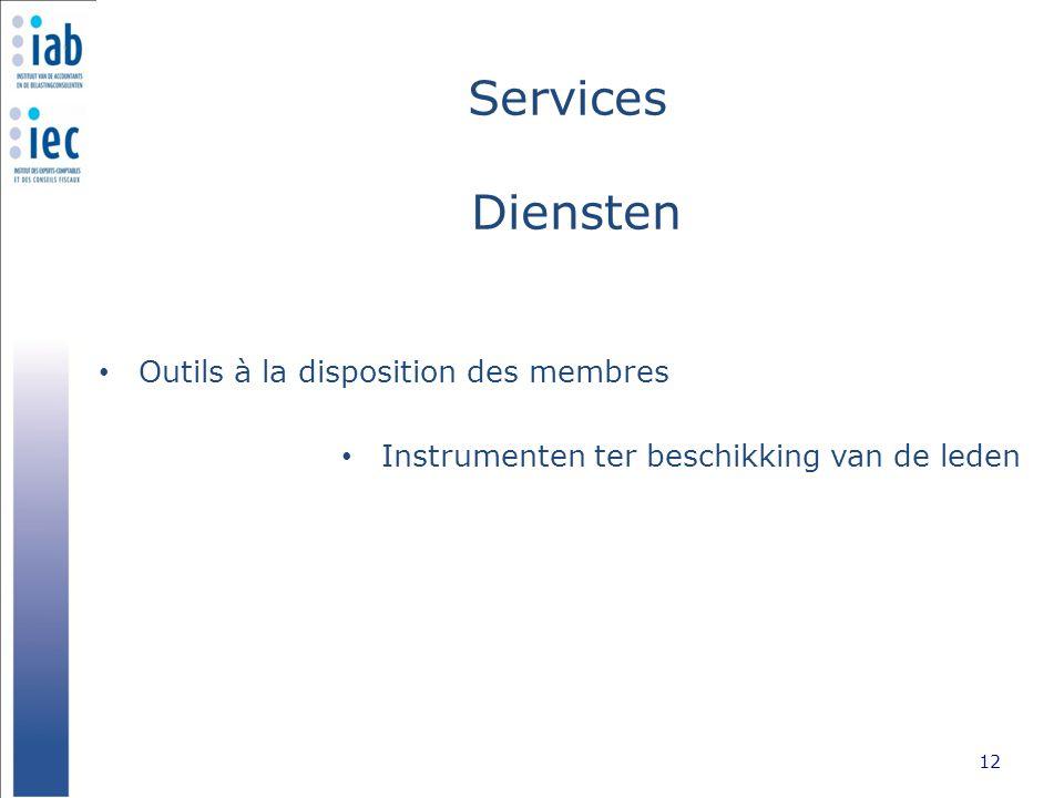 Services Diensten Outils à la disposition des membres 12 Instrumenten ter beschikking van de leden