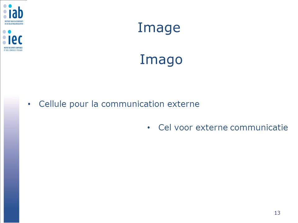 Image Imago Cellule pour la communication externe 13 Cel voor externe communicatie