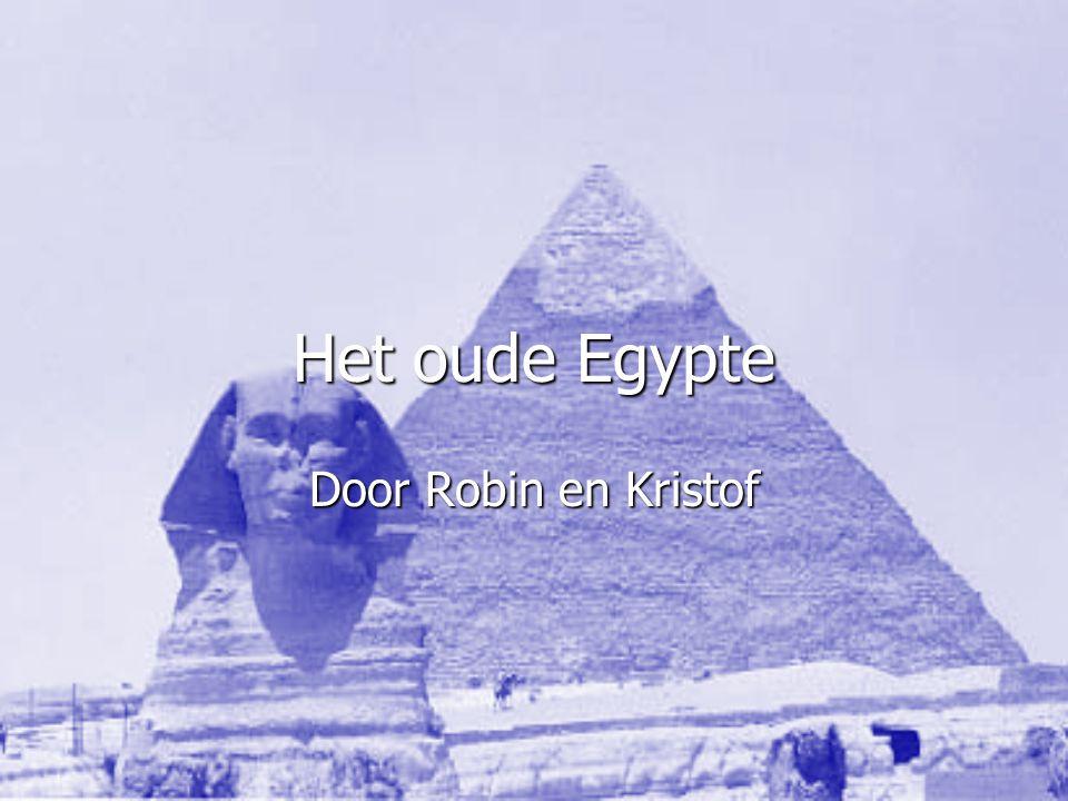 Het oude Egypte Door Robin en Kristof