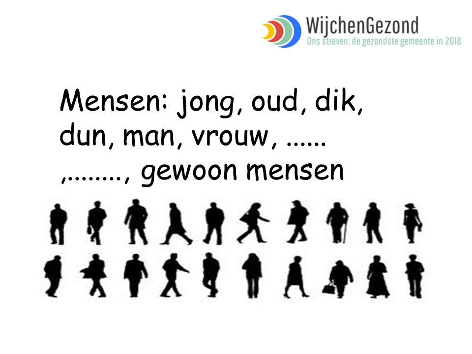 Mensen: jong, oud, dik, dun, man, vrouw,......,........, gewoon mensen