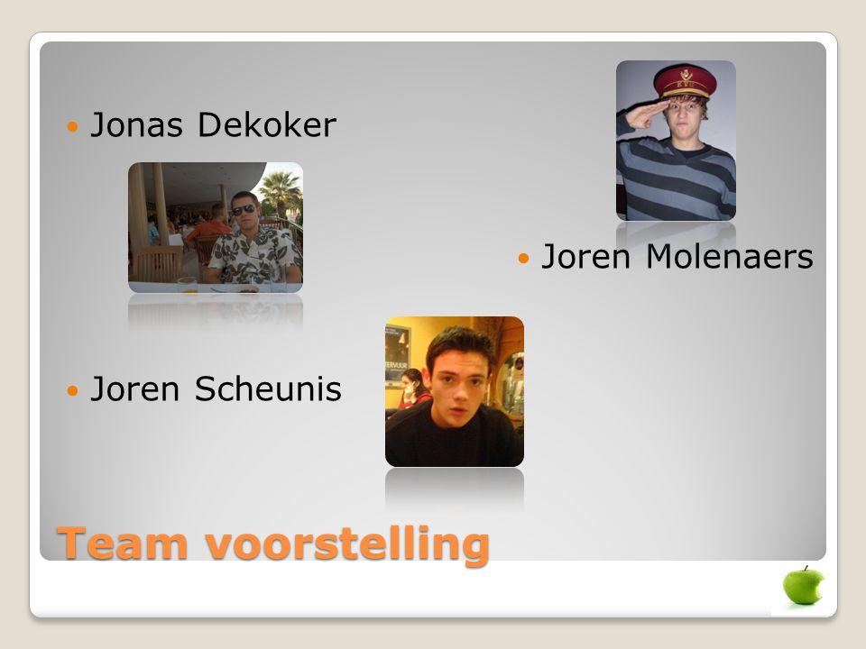 Team voorstelling Jonas Dekoker Joren Molenaers Joren Scheunis