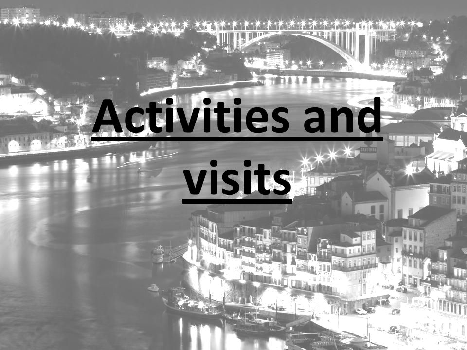 Activities and visits