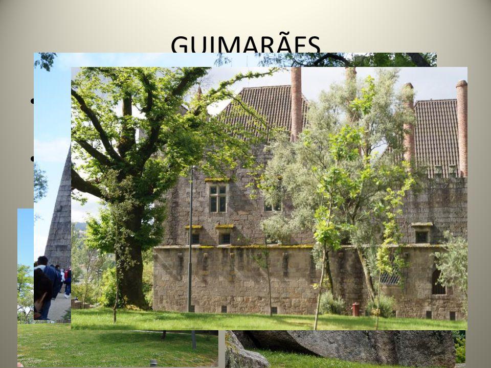 GUIMARÃES De stad is bekend als stad waaruit Portugal geboren is.