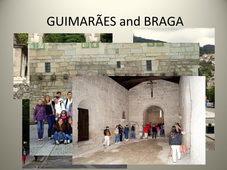 GUIMARÃES and BRAGA