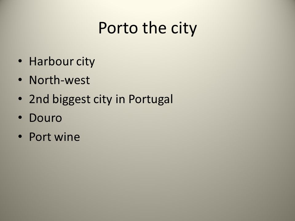 Porto the city Harbour city North-west 2nd biggest city in Portugal Douro Port wine