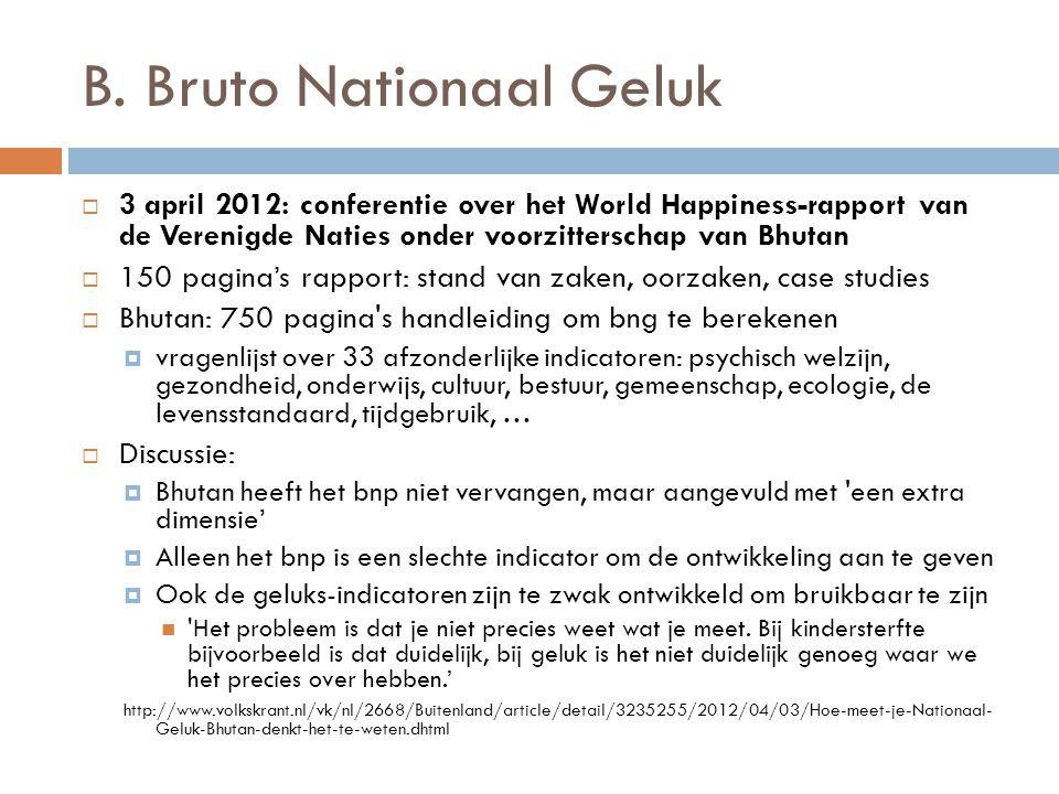 B. Bruto Nationaal Geluk  3 april 2012: conferentie over het World Happiness-rapport van de Verenigde Naties onder voorzitterschap van Bhutan  150 p