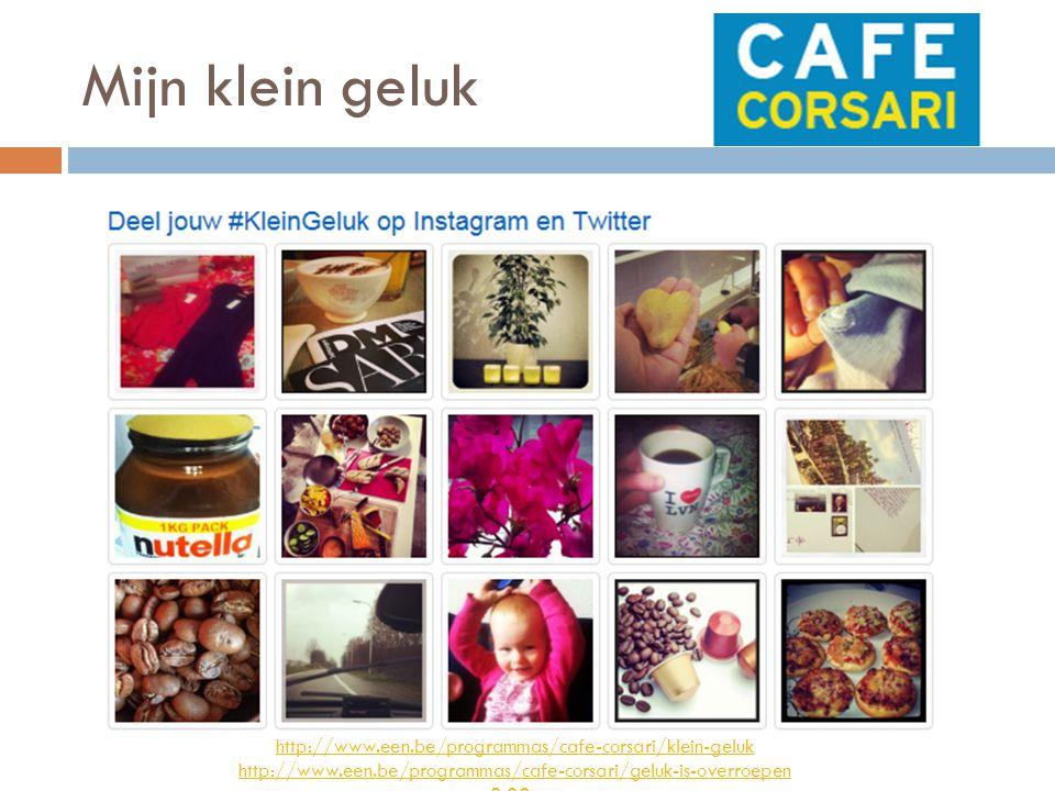 Mijn klein geluk http://www.een.be/programmas/cafe-corsari/klein-geluk http://www.een.be/programmas/cafe-corsari/geluk-is-overroepen 3:003:00 -