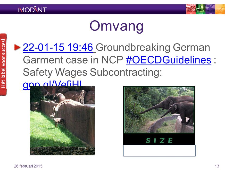 Omvang 22-01-15 19:4622-01-15 19:46 Groundbreaking German Garment case in NCP #OECDGuidelines : Safety Wages Subcontracting: goo.gl/VefjHl#OECDGuideli