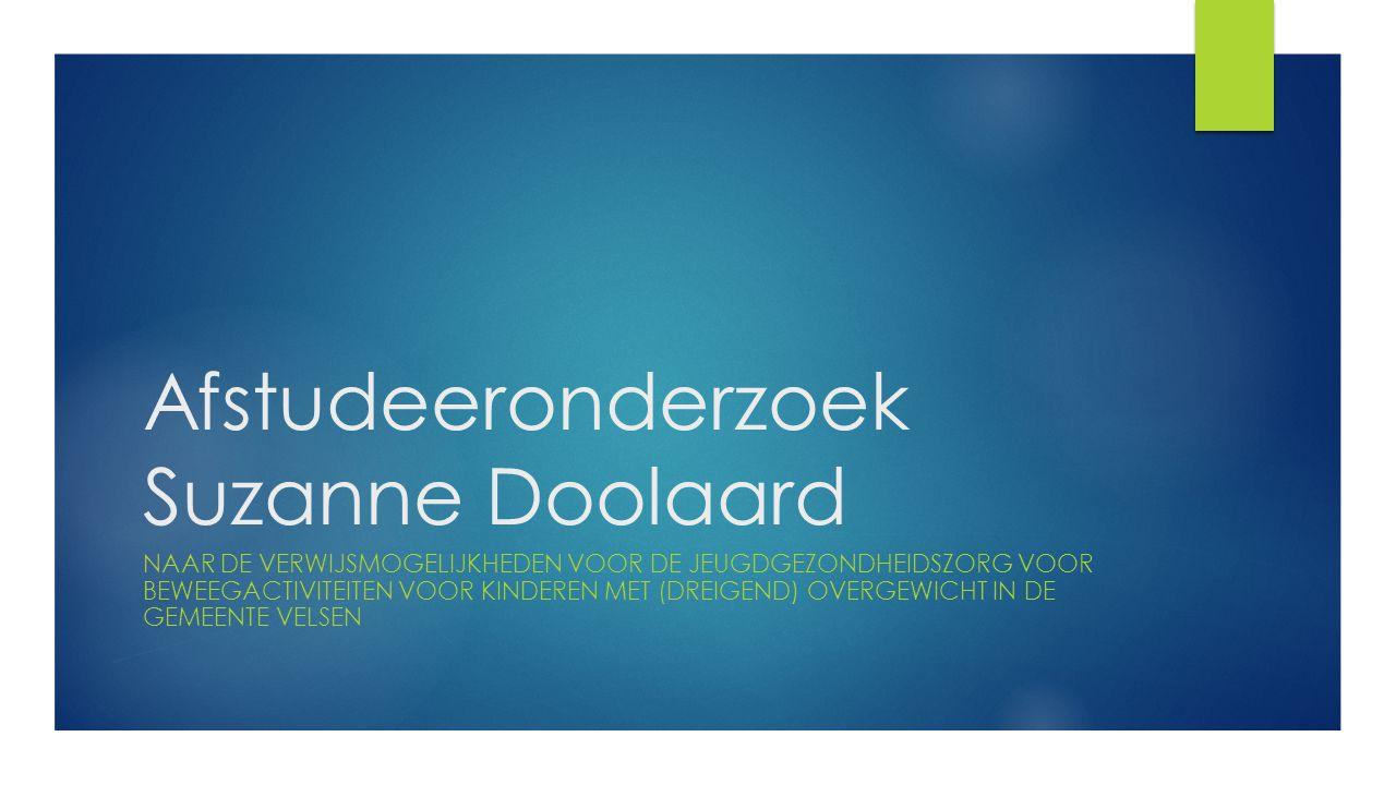 Afstudeeronderzoek Suzanne Doolaard NAAR DE VERWIJSMOGELIJKHEDEN VOOR DE JEUGDGEZONDHEIDSZORG VOOR BEWEEGACTIVITEITEN VOOR KINDEREN MET (DREIGEND) OVE