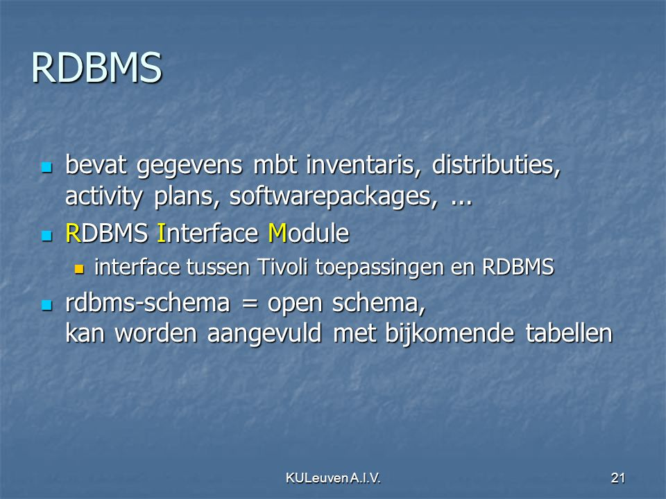 KULeuven A.I.V.21 RDBMS bevat gegevens mbt inventaris, distributies, activity plans, softwarepackages,...