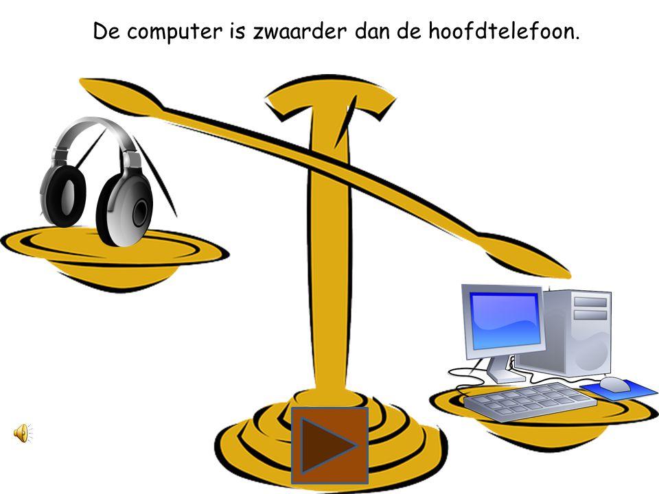 Wat is zwaarder, de hoofdtelefoon of de computer?