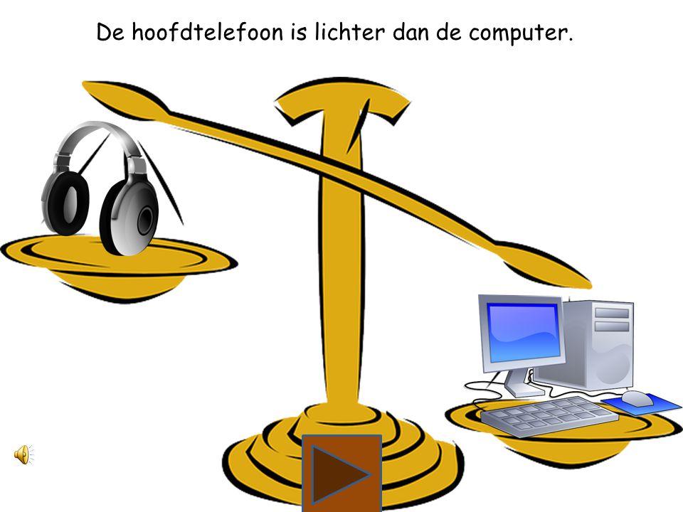Wat is lichter, de hoofdtelefoon of de computer?