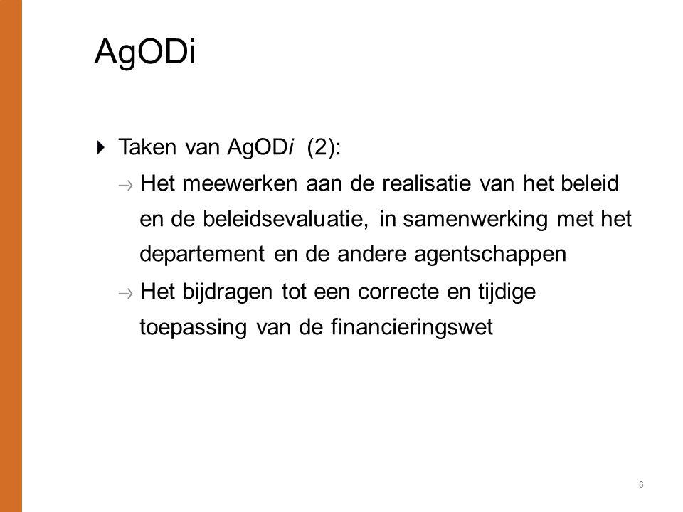 AgODi Taken van AgODi (2): Het meewerken aan de realisatie van het beleid en de beleidsevaluatie, in samenwerking met het departement en de andere age