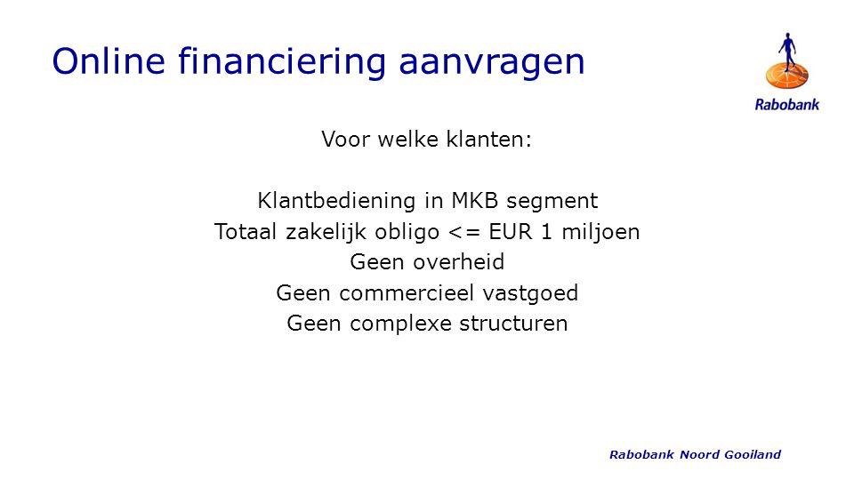 Online financiering aanvragen Klantbelofte: −1 dag voor het maken van de afspraak −5 dagen voor het voorbereiden van het gesprek (binnen 5 dagen gesprek voeren) −1 dag voor het gesprek −4 dagen voor het geven van uitsluitsel over financieringsaanvraag Rabobank Noord Gooiland