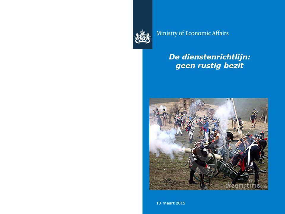13 maart 2015 De dienstenrichtlijn: geen rustig bezit