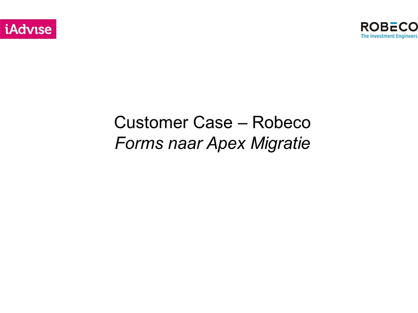 Customer Case – Robeco Forms naar Apex Migratie