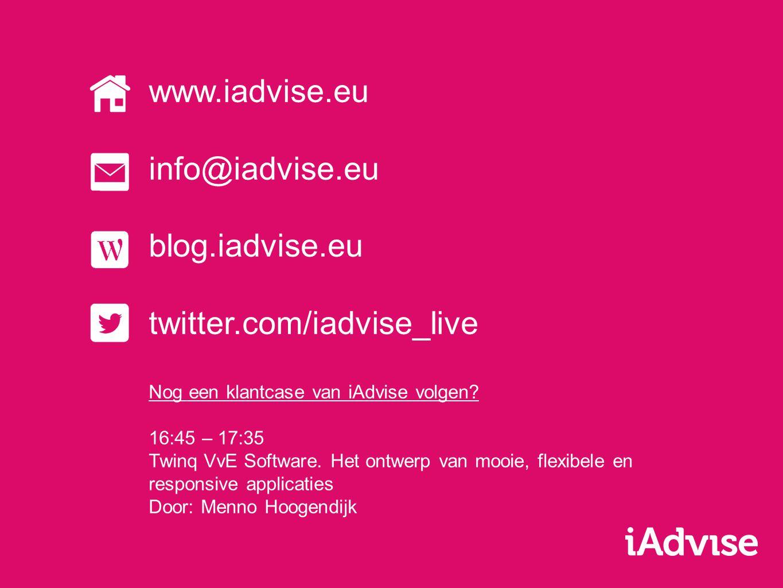 http://www.iAdvise.eu info@iadvise.eu http://iadviseblog.wordpress.com http://twitter.com/iadvise_live www.iadvise.eu info@iadvise.eu blog.iadvise.eu twitter.com/iadvise_live Nog een klantcase van iAdvise volgen.