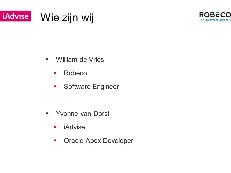 iAdvise  Gestart in 2004  Onderdeel van de Cronos Groep  Actief in Nederland en België  Meer dan 100 gemotiveerde consultants  Oracle Platinum Partner, Focus op Oracle, Java, Data, Cloud development en Integratie oplossingen