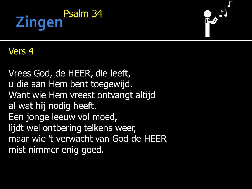 Psalm 34 Vers 4 Vrees God, de HEER, die leeft, u die aan Hem bent toegewijd.