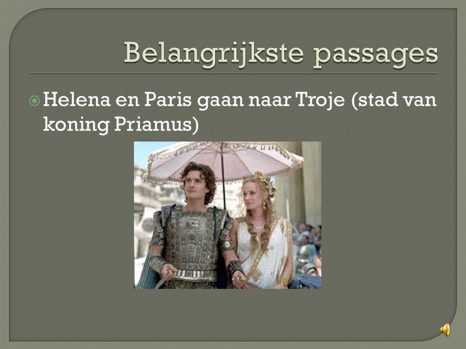  Helena en Paris gaan naar Troje (stad van koning Priamus)
