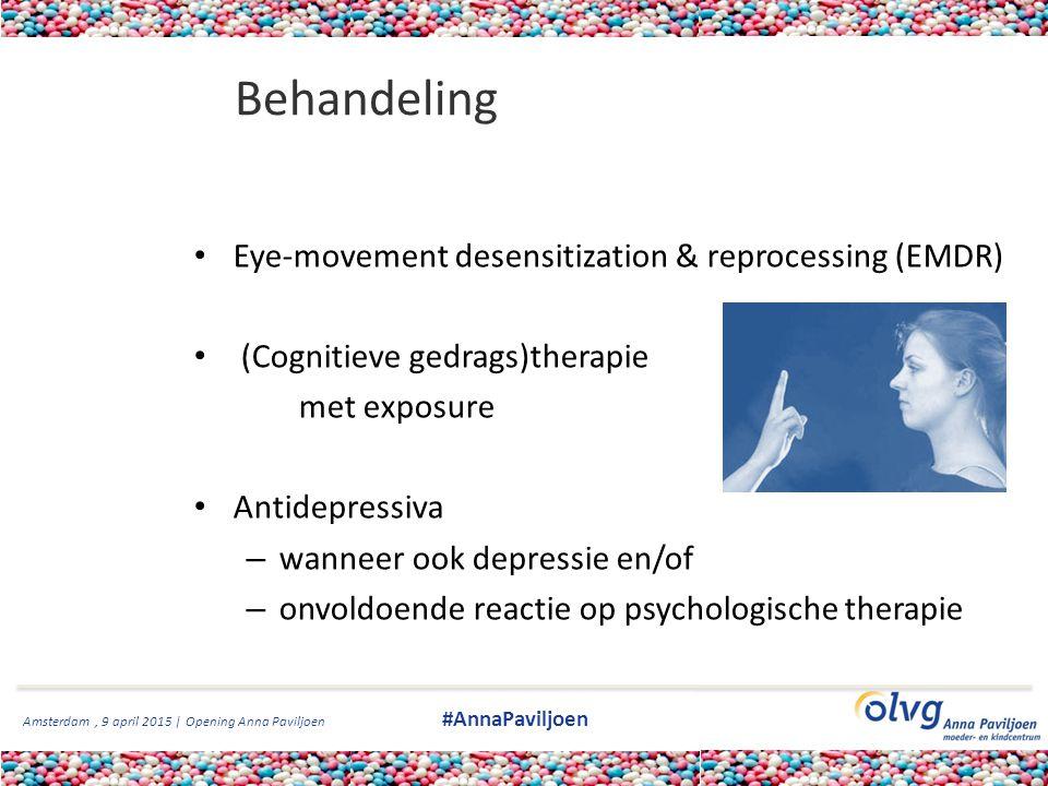 Amsterdam, 9 april 2015 | Opening Anna Paviljoen #AnnaPaviljoen Behandeling Eye-movement desensitization & reprocessing (EMDR) (Cognitieve gedrags)the