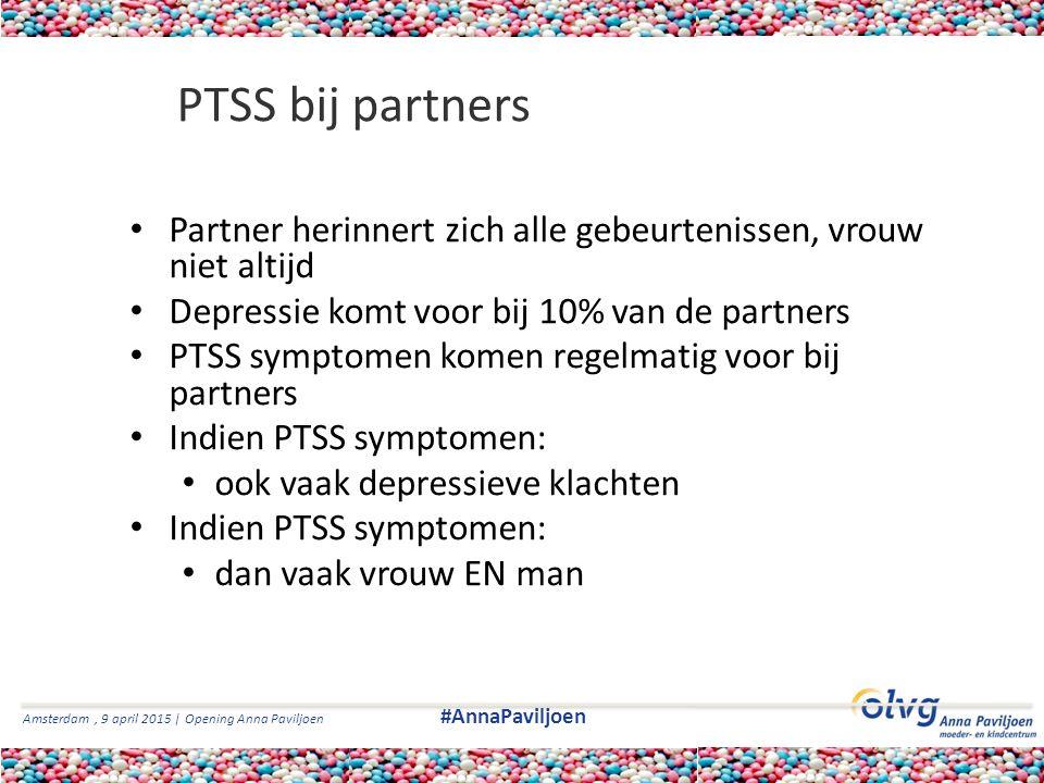 Amsterdam, 9 april 2015 | Opening Anna Paviljoen #AnnaPaviljoen PTSS bij partners Partner herinnert zich alle gebeurtenissen, vrouw niet altijd Depres
