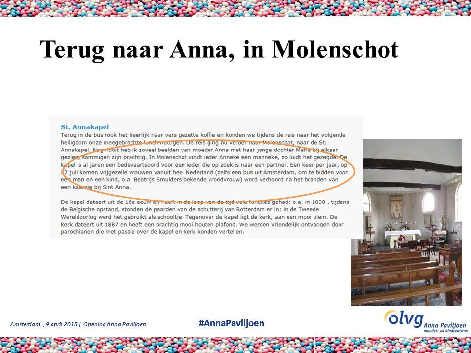 Amsterdam, 9 april 2015 | Opening Anna Paviljoen #AnnaPaviljoen Terug naar Anna, in Molenschot De kerk en het kapelletje zijn beide gewijd aan Sint An