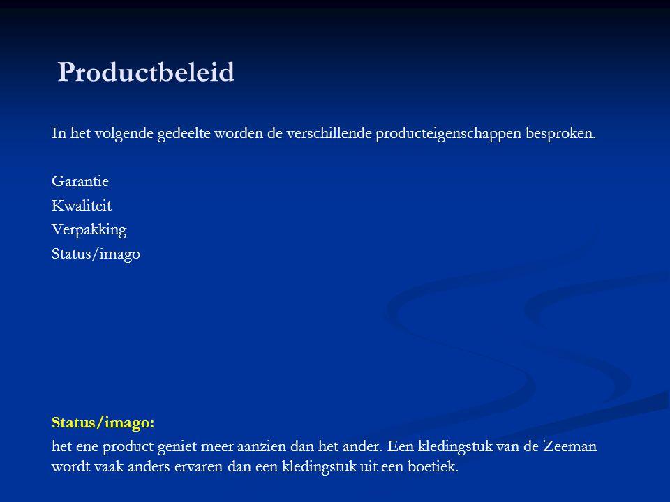 Productbeleid In het volgende gedeelte worden de verschillende producteigenschappen besproken.