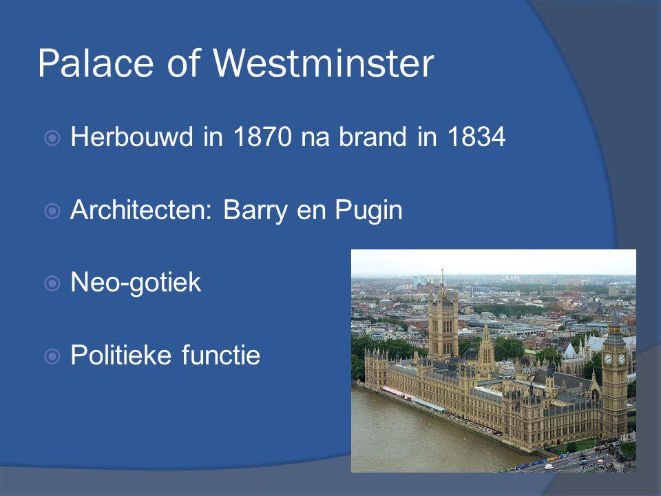 Palace of Westminster Architectonische elementen:  Spitsbogen  Pinakels  Gietijzeren spitsen