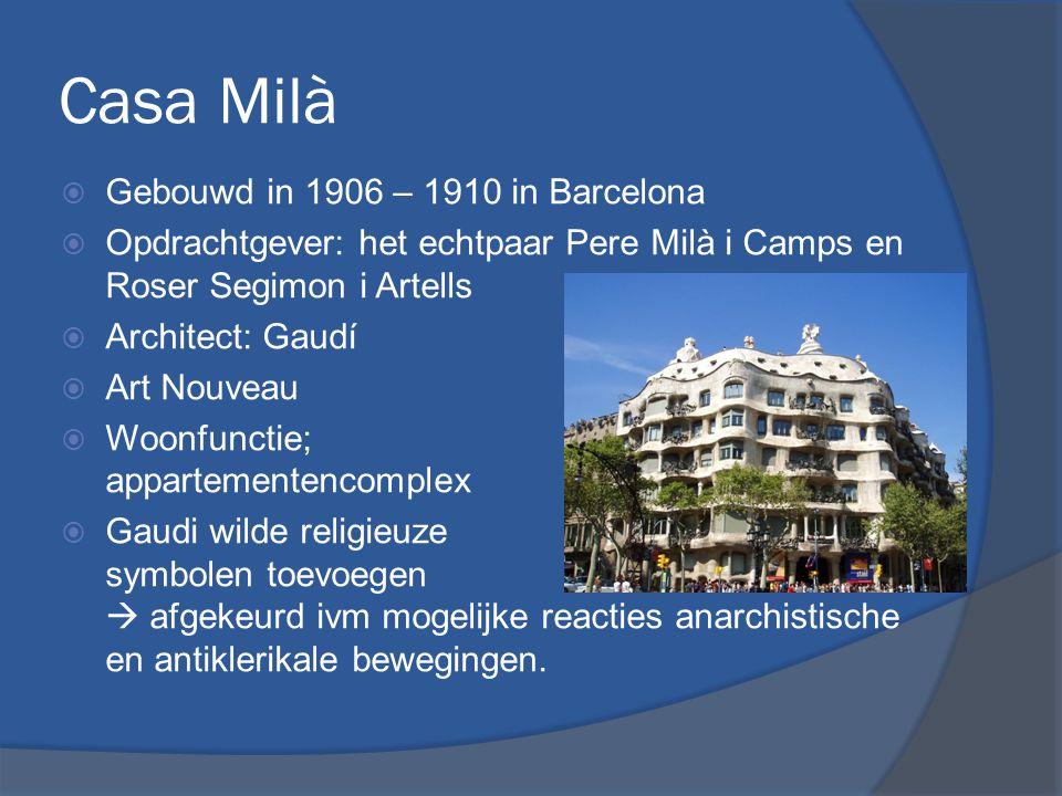 Casa Milà Architectonische elementen:  Golvende en gewelfde muren  Hoogstaand handwerk  Materialen: hout, gips, gekleurd glas, koper, baksteen, natuursteen en gietijzer.