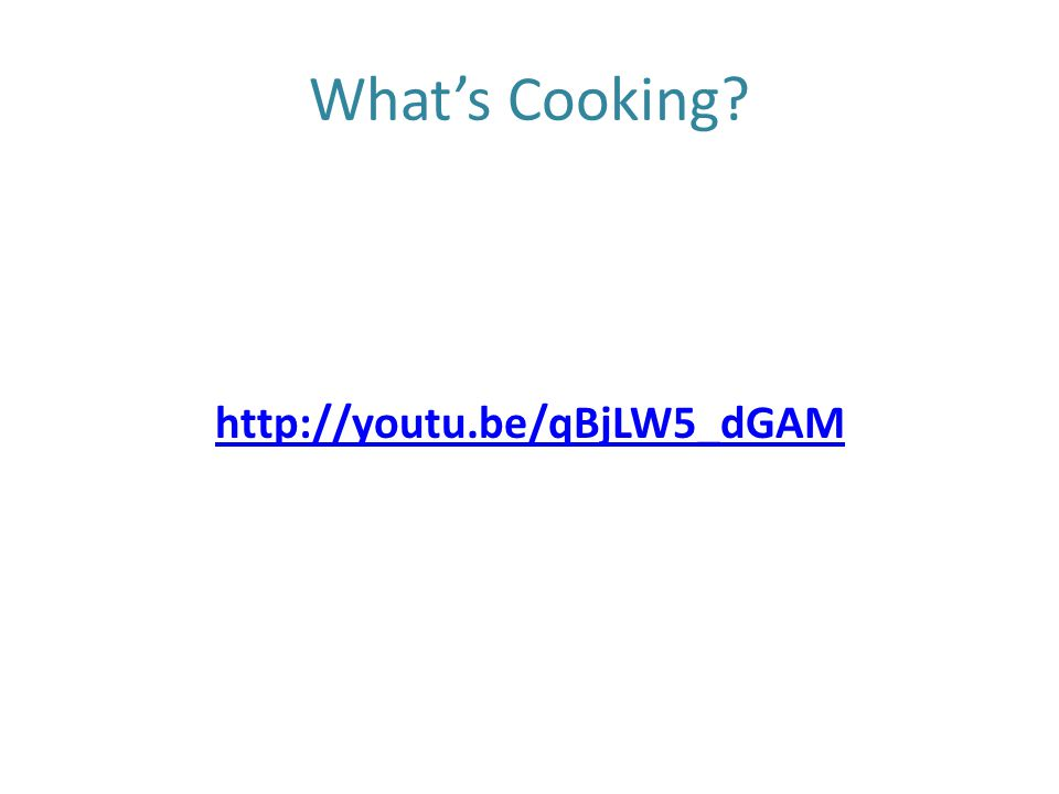 What's Cooking? http://youtu.be/qBjLW5_dGAM