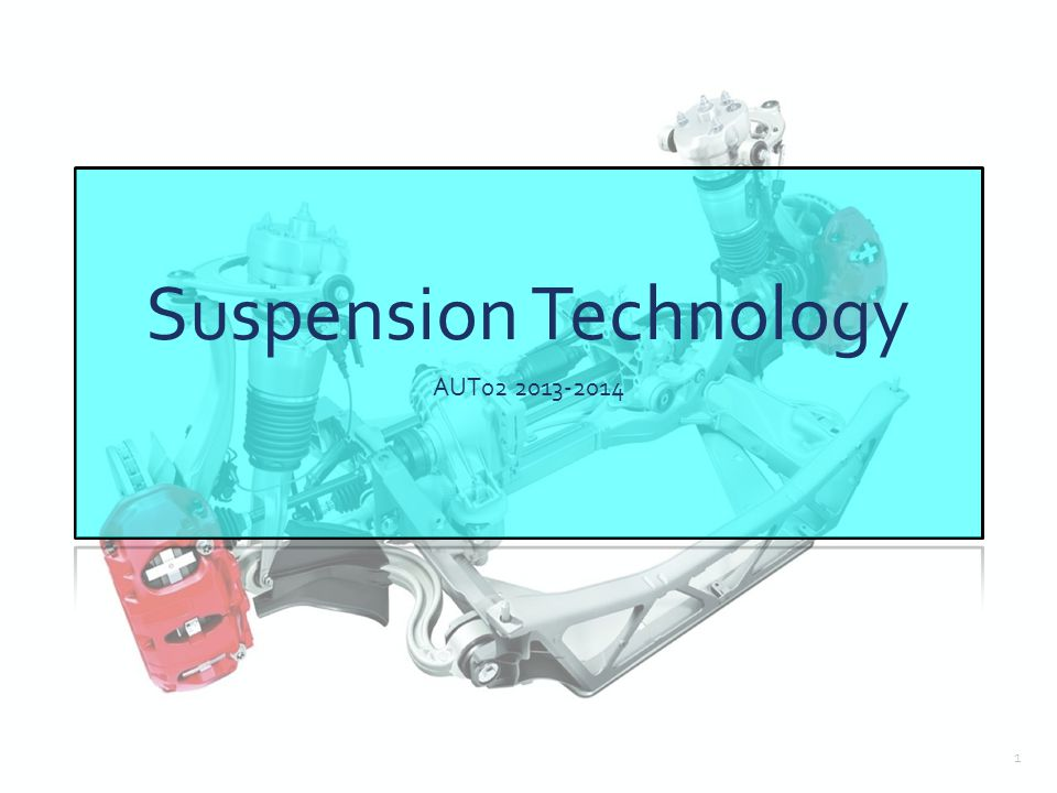 Suspension Technology AUT02 2013-2014 1