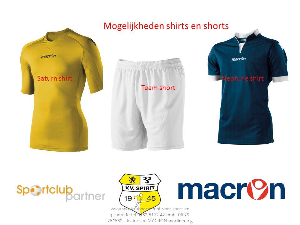 Mogelijkheden shirts en shorts Saturn shirt Team short Neptune shirt www.sportclubpartner.nl voor sport en promotie tel 0182 5172 42 mob.