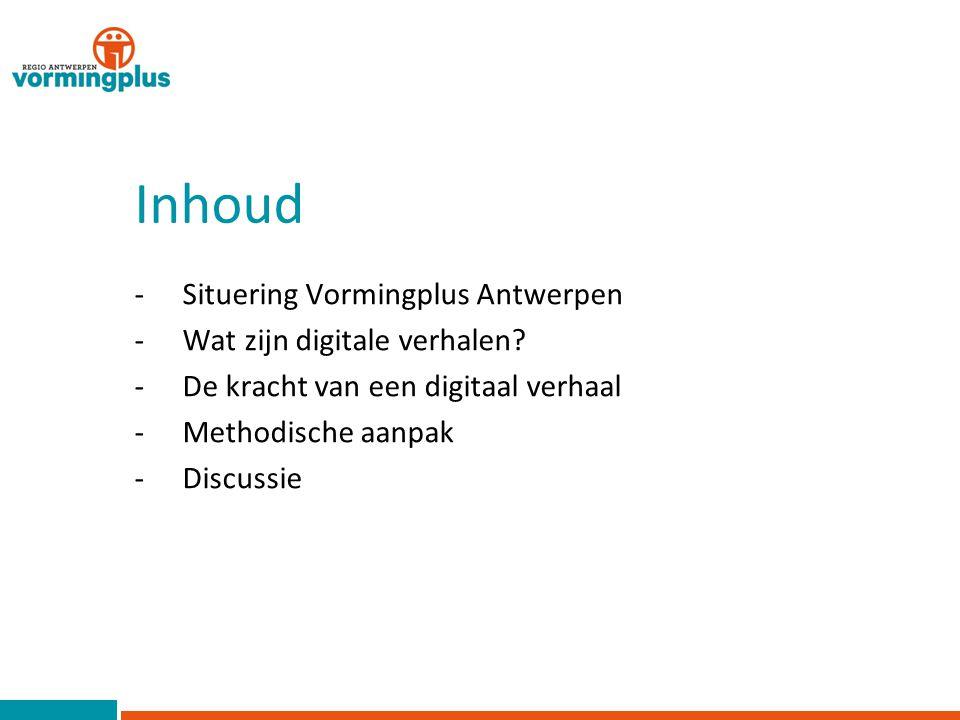Situering Vormingplus Antwerpen één van de 13 autonome sociaal-culturele vormingscentra Erkend door de Vlaamse Overheid Sociaal-culturele methodiek Thema's: burgerparticipatie, inburgering, opvoeden & opgroeien, e-inclusie en cultuur.