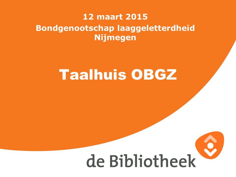 Taalhuis OBGZ 12 maart 2015 Bondgenootschap laaggeletterdheid Nijmegen