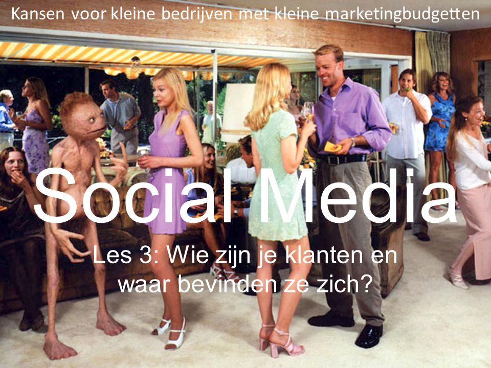 Social Media Les 3: Wie zijn je klanten en waar bevinden ze zich.